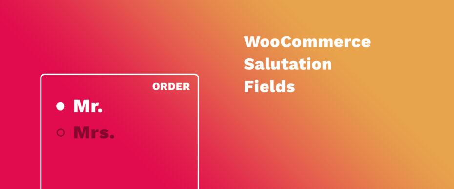 Umriss einer Bestellung mit WooCommerce Salutation Fields Schriftzug