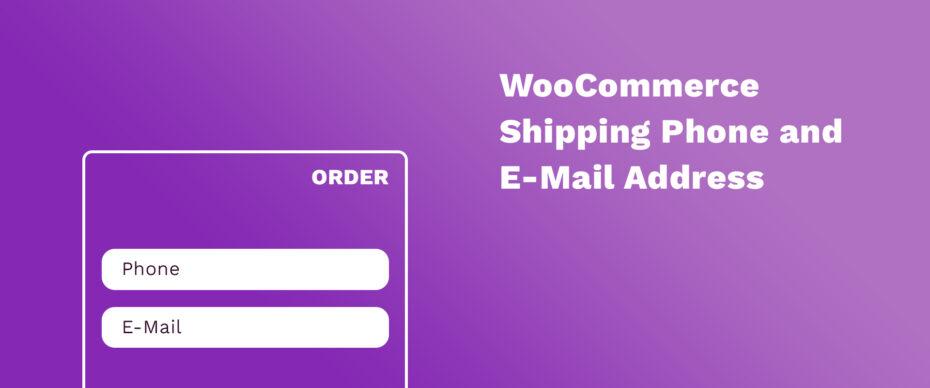 Umriss einer Bestellung mit WooCommerce Shipping Phone and E-Mail Address Schriftzug